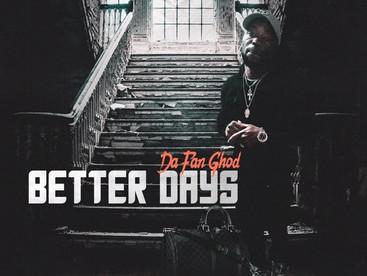 """NEW MIXTAPE ALERT: DaFanGhod """"Better Days"""""""