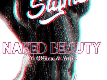 """NEW MUSIC ALERT: Styme """"Naked Beauty"""" ft Oshea & Artist"""