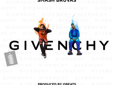 "NEW MUSIC ALERT: Smash Bruvas ""Givenchy"""