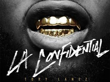 """NEW MUSIC ALERT: TORY LANEZ """"LA CONFIDENTIAL"""""""