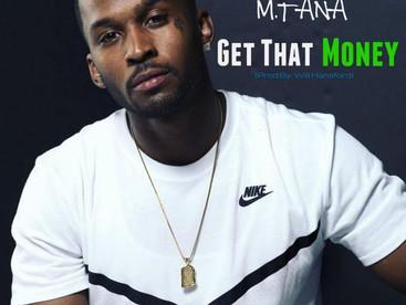 """NEW MUSIC ALERT: M.Tana """"Get That Money"""""""