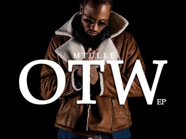 "NEW EP ALERT: Mtulle ""OTW"""