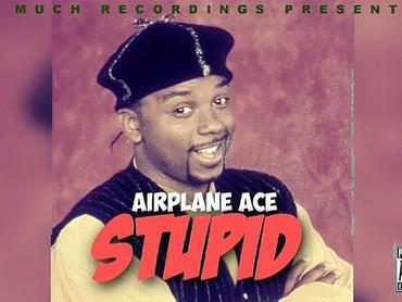 "NEW MUSIC ALERT: Airplane Ace ""Stupid"""