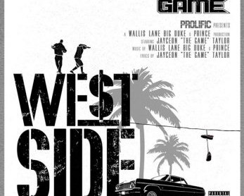 "NEW MUSIC ALERT: THE GAME ""WEST SIDE"""