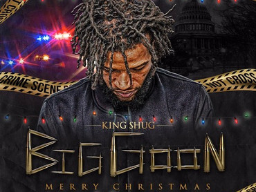 "NEW MIXTAPE ALERT: King Shug ""Big Goon"" Merry Christmas"