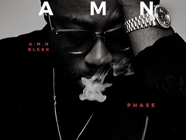 """SONG OF THE DAY: """"Phase"""" A.M.N Bleek"""