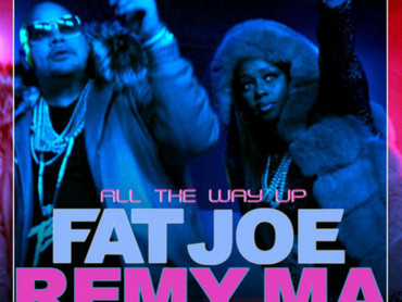 "NEW MUSIC ALERT: FAT JOE & REMY MA FEAT. FRENCH MONTANA ""ALL THE WAY UP"""