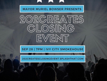 """EVENT REVIEW: Mayor Muriel Bowser PRESENTS """"202Creates Closing Event"""""""