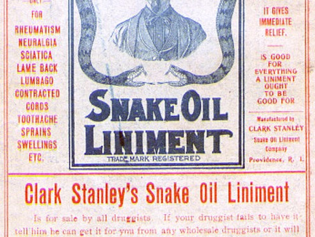 Have I Got A Cure For You…and Other Snake Oil Salesmen Promises