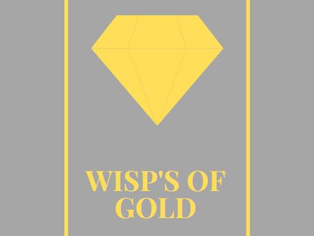 Wisp's of Gold