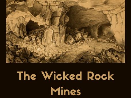 The Wicked Rocks Mine