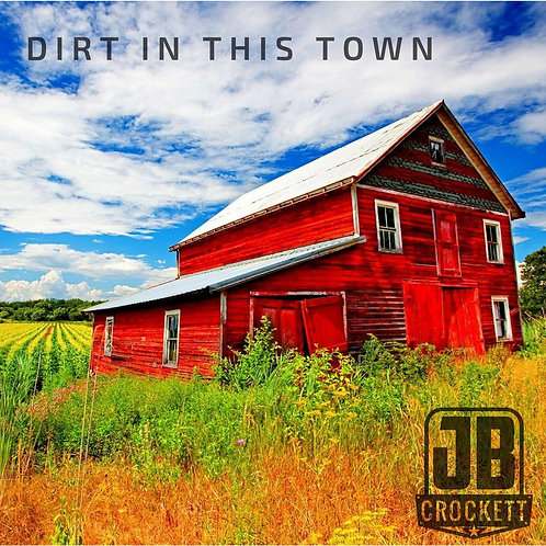 """Dirt In This Town"" - Single (Digital Download)"