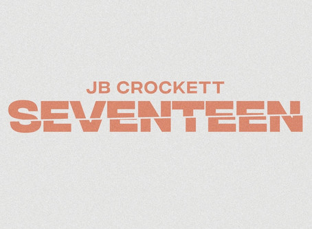 "JB Crockett's ""Seventeen"" Available Now!"