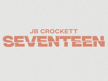 """JB Crockett's """"Seventeen"""" Available Now!"""
