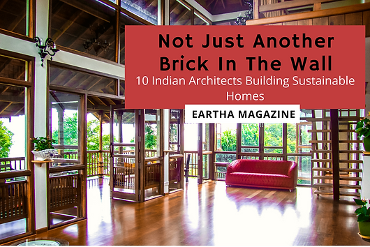 """10 Indian architectural firms who are building sustainable homes have been mentioned in this list and we are one among them. There are many other architects whom I admire for their sustainability design who are not on the list also. Sustainability is interpreted in many ways by different people. Some may see the platinum rated by the Indian Green Building Council as the most sustainable. There are others who think that this is not the right approach. I am one among them."""