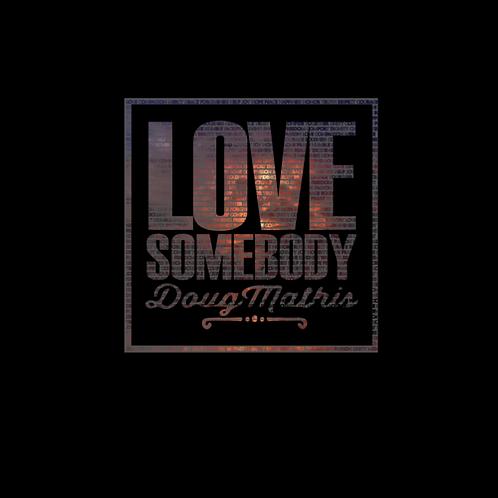 Love Somebody Tee DMLSPC450