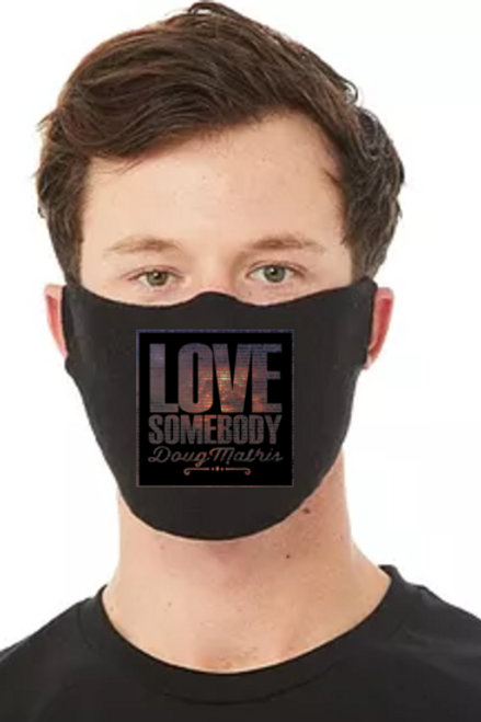 Love Somebody Face Mask