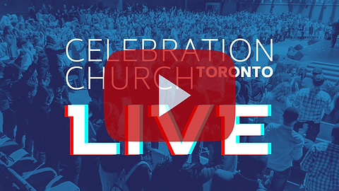 Celebration Church in Toronto Youtube livestream