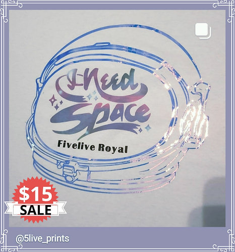 I NEED SPACE - Fivelive Royal
