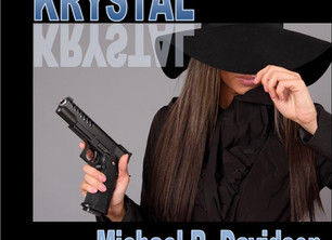 """""""KRYSTAL,"""" Michael R. Davidson's contribution to the crime/detective genre will be rea"""