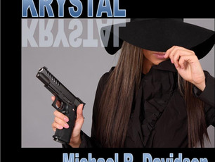"""KRYSTAL,"" Michael R. Davidson's contribution to the crime/detective genre will be rea"