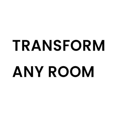 TRANSFORM ANY ROOM