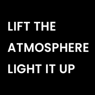 LIFT THE ATMOSPHERE