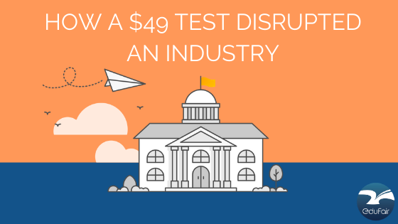 How a $49 Test Disrupted an Industry - eduFair China