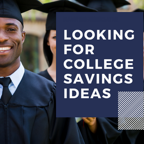 If You're Looking for College Savings Plans, Here are Some Suggestions.