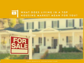 What Does Living in a Top Housing Market Mean for You?