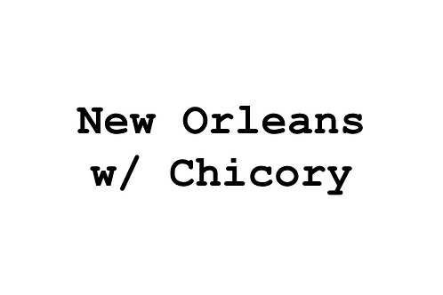 New Orleans w/ Chicory