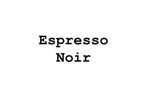 Espresso Noir