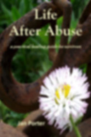 Life  After Abuse, a practical healing g
