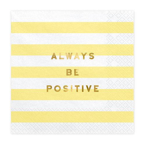 Papieren servetten - Always be Positive