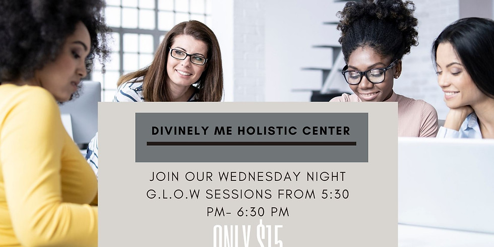 Wednesday Night G.L.O.W Sessions: Managing The Mind