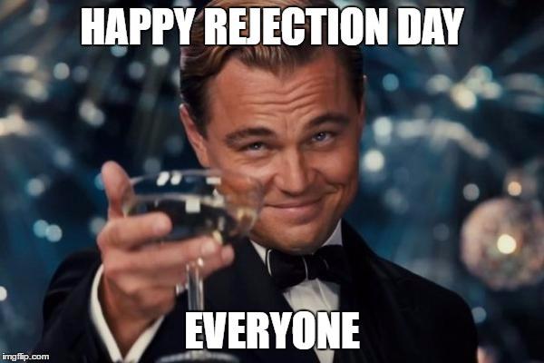 "Leonardo DiCaprio toasting, ""Happy Rejection Day, Everyone!"""
