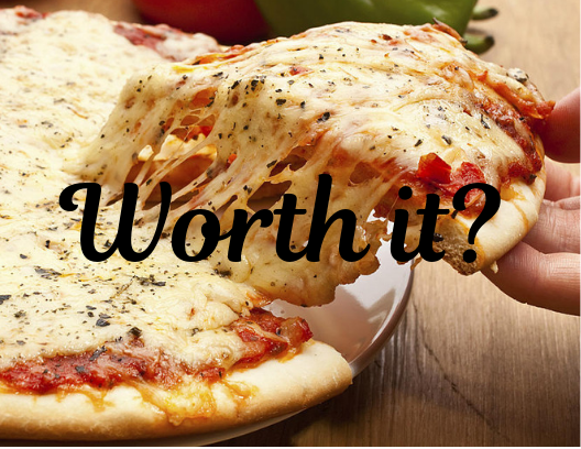 "Super cheesy pizza with caption asking ""Worth it?"""