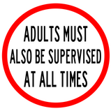 Adults Must Also Be Supervised.png