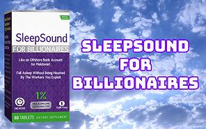SLEEPSOUND FOR BILLIONAIRES.jpg