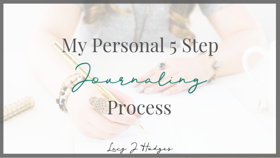 My Personal 5 Step Journaling Process