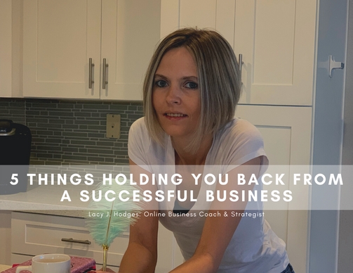 5 Things Holding You Back From A Successful Business