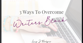 3 Ways To Overcome Writer's Block