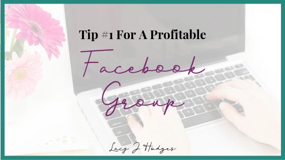 Profitable Facebook Group Tip #1