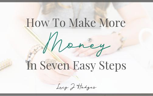 7 Step Formula To Making More Money