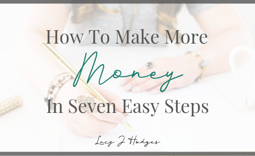 7 Step Formula To Making More Money