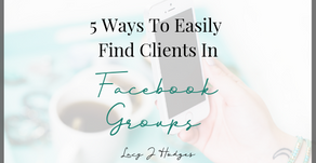 5 Ways To Easily Find Clients In Facebook Groups