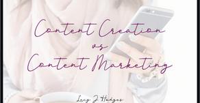 Content Creation vs Content Marketing