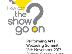 Performing Arts Wellbeing Summit - How Can the Show Go On?