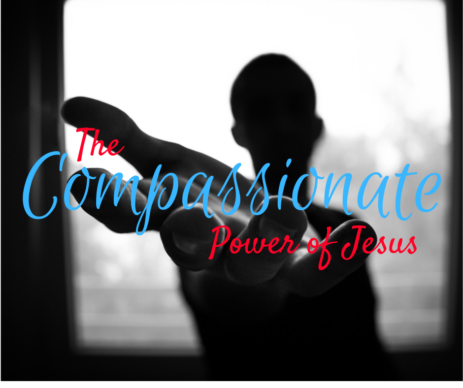 The Compassionate Power of Jesus.png