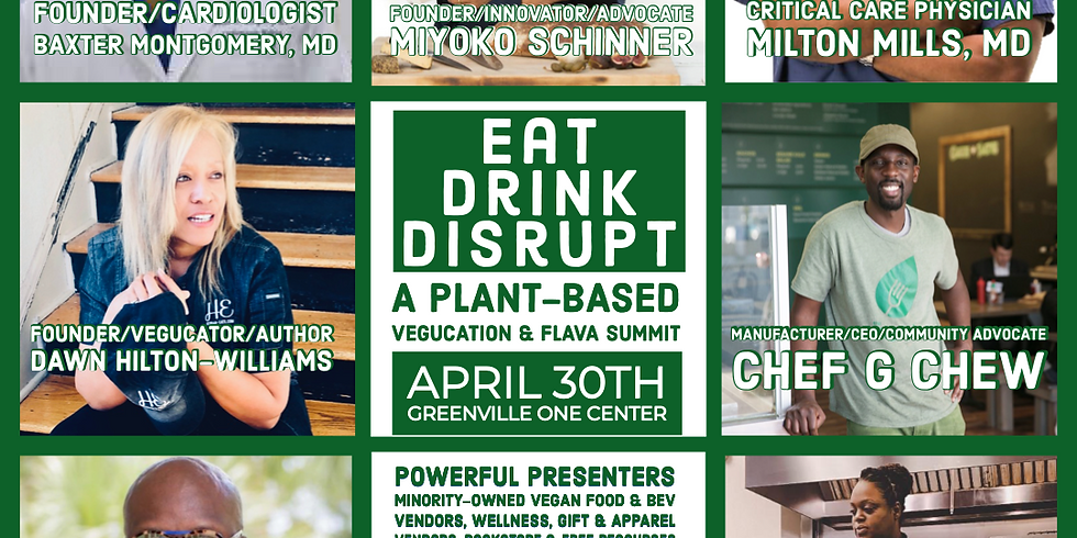 2nd Annual Eat Drink Disrupt: A Plant-Based Vegucation & Flava Summit